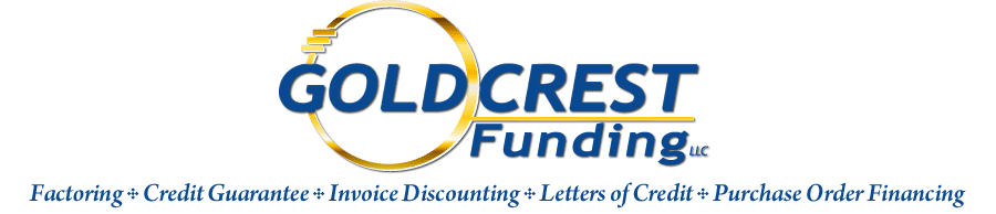 GoldCrest Funding - Factoring - Invoice Discounting - Letters of Credit